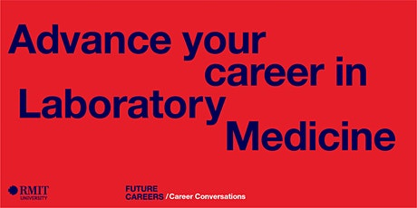 Advance your career in Laboratory Medicine tickets