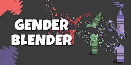 Gender Blender: a trans and/or non-binary social tickets