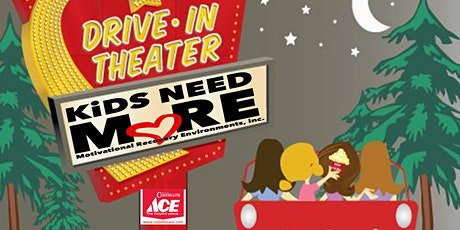 KiDS NEED MoRE DRiVE-iN MoViE NiGHT Series tickets