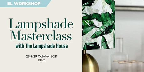 Lampshade Masterclass with The Lampshade House tickets