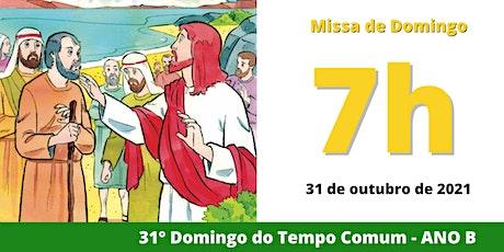 31/10 Missa 7h ingressos