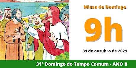 31/10 Missa 9h ingressos