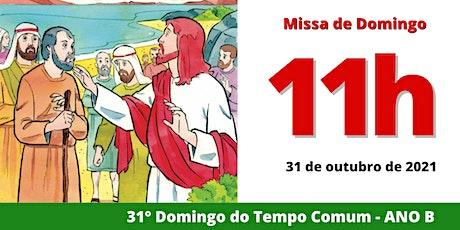 31/10 Missa 11h ingressos