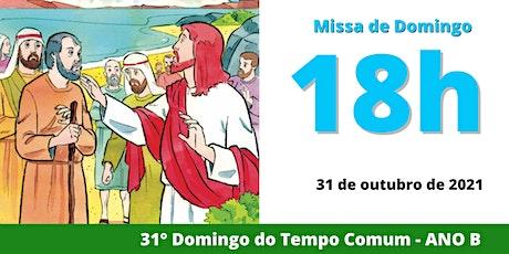 31/10 Missa 18h ingressos