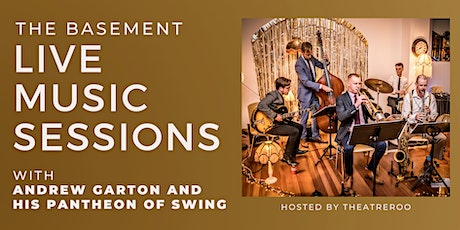 Theatreroo's Live Music Session! w/ Andrew Garton and his Pantheon of Swing tickets