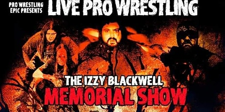 Pro Wrestling Epic presents Izzy Blackwell Memorial Show tickets
