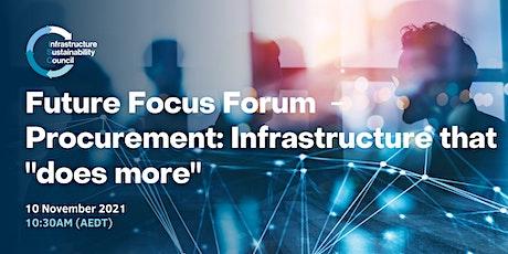 "Future Focus Forum - Procurement:  Infrastructure that ""does more"" tickets"