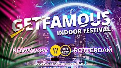 GET FAMOUS - INDOOR FESTIVAL tickets