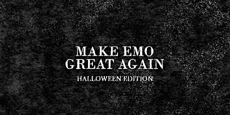 Make Emo Great Again - An emo and pop punk party  - THE HALLOWEEN EDITION tickets