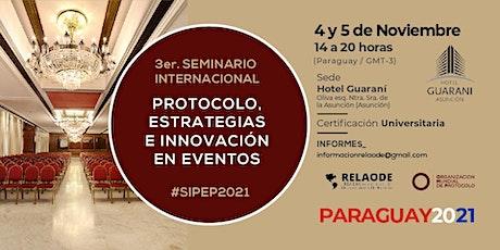 3er. Seminario Internacional de Protocolo y Eventos #SIPEP2021 entradas