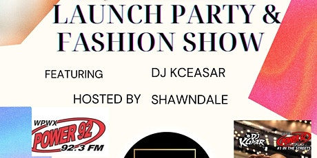 LAUNCH PARTY & FASHION SHOW tickets