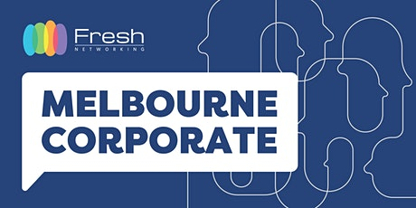 Fresh Networking Melbourne Corporate  -  Guest Registration tickets