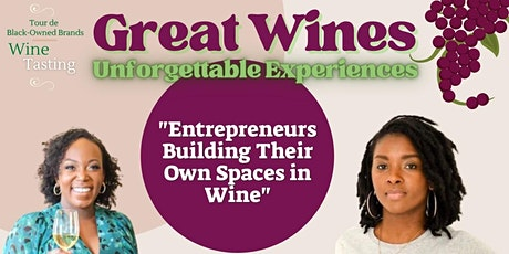 Great Wines, Unforgettable Experiences  - Women Entrepreneurs  in Wine tickets