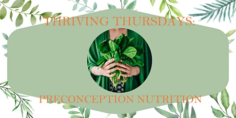 Preconception Nutrition with Bec Stone Thriving Thursdays Session tickets