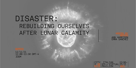 Disaster: Rebuilding Ourselves After Lunar Calamity tickets