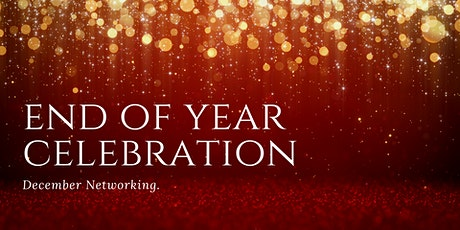 NETWORKING EVENT   EOY CELEBRATION tickets
