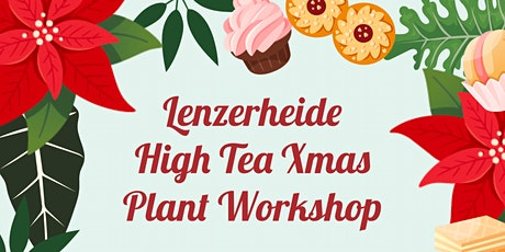 HIGH TEA CHRISTMAS PLANT WORKSHOP tickets