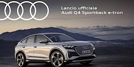 Audi Q4 Sportback e-tron - Lancio biglietti