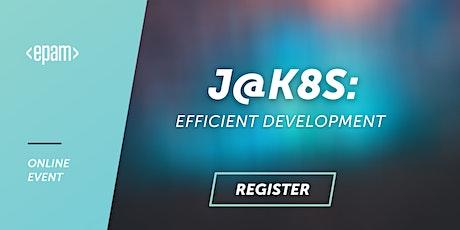 J@k8s: Efficient development tickets