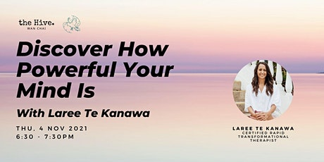 Discover How Powerful Your Mind Is With Laree Te Kanawa tickets