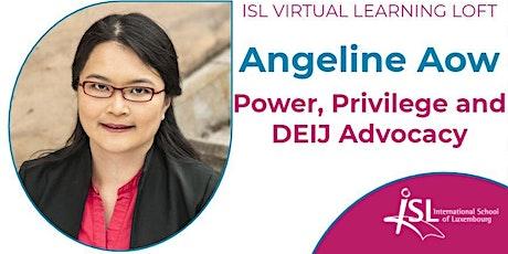 "#ISLLoft: Angeline Aoe presents ""Power, Privilege and DEIJ Advocacy"" tickets"