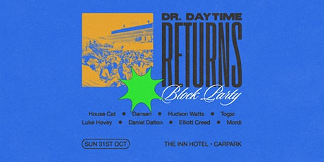 Dr. Daytime Returns (Block Party) tickets
