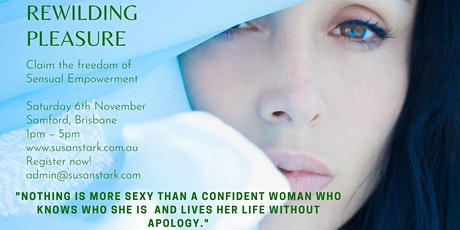Rewilding Pleasure-Claiming the freedom of Sensual Empowerment tickets