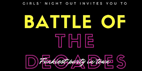 BattleOfTheDecades Disco Party// LADIES ONLY tickets