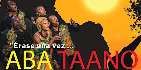 Érase una vez... ABA TAANO Góspel Africano y Pop entradas