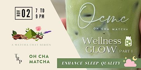 Wellness Glow Matcha Chat Series | Enhance Sleep Quality tickets