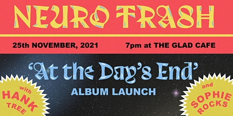 Neuro Trash - 'At the Day's End' Album Launch tickets