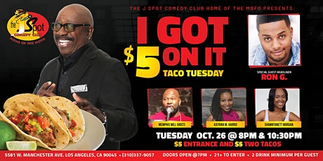 The J Spot Comedy Club Presents - I Got $5 On It Headliner Taco Tuesdays tickets