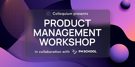 Product Management Workshop in collaboration with PM School tickets