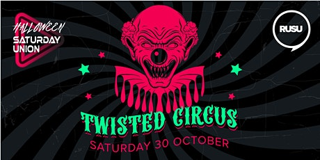 Halloween Saturday Union - Twisted Circus tickets