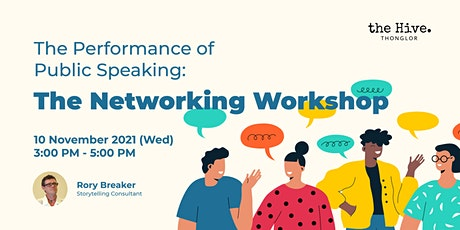 The Performance of Public Speaking: The Networking Workshop tickets