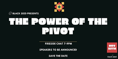 Black Seed Presents: The power of the pivot tickets