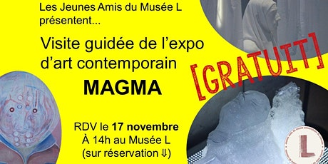 Visite MAGMA au Musée L - expo temporaire d'art contemporain GRATUIT billets