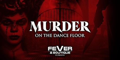 Murder On The Dancefloor @ Fever & Boutique tickets