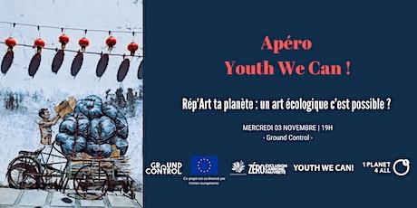 Apéro Youth We Can! - Rép'Art ta planète: un art écologique c'est possible tickets