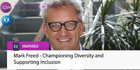 E2 Inspired: Mark Freed - Championing Diversity and Supporting Inclusion tickets