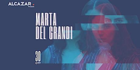 Marta Del Grandi  @ Alcazar Live biglietti