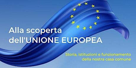 """Webinar """"Alla scoperta dell'Unione Europea"""" biglietti"""
