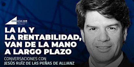 Conversaciones con Jesús Ruiz de las Peñas de Allianz Global Investors entradas