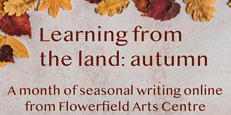Learning from the Land: Autumn - Creative Writing Course tickets