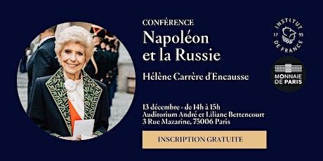 « Napoléon et la Russie » par Hélène Carrère d'Encausse. billets