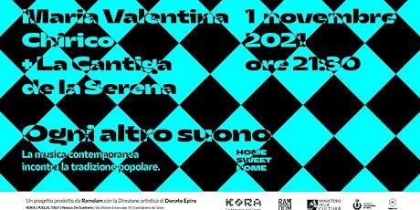 OGNI ALTRO SUONO // Maria Valentina Chirico / La Cantiga De La Serena biglietti