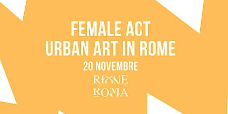 Female act, Urban art in Rome biglietti