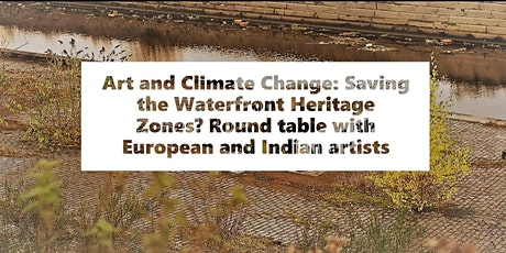 Art and Climate Change: Saving the Waterfront Heritage Zones? tickets