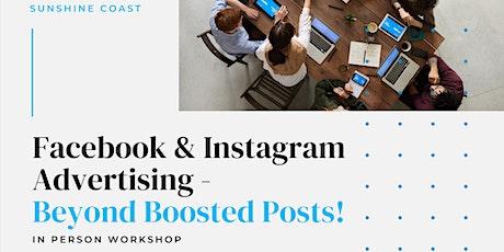 SUNSHINE COAST - Facebook & Instagram Advertising - Beyond Boosted Posts! tickets
