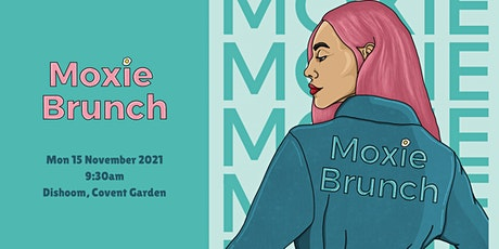 Moxie Club Brunch - a brunch for female founders in London! tickets